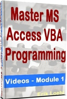 Master Microsoft Access VBA Programming Video - Module 1